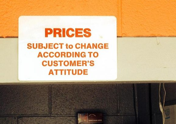Prices subject to change according to customer's attitude